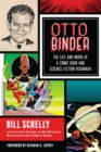 Otto Binder : The Life and Work of a Comic Book and Science Fiction Visionary