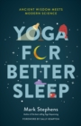 Yoga for Sleep : The Art and Science of Sleeping Well - Book