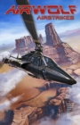 Airwolf Airstrikes : Volume 1