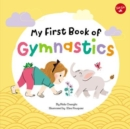 My First Book of Gymnastics : Movement Exercises for Young Children - Book