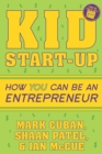 Kid Start-Up : How YOU Can Become an Entrepreneur - eBook