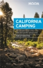 Moon California Camping (Twenty-first Edition) : The Complete Guide to More Than 1,400 Tent and RV Campgrounds - Book