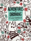 Adventures in Drawing : A Guided Sketchbook