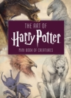 The Art of Harry Potter : Mini Book of Creatures - Book