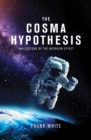 The Cosma Hypothesis : Implications of the Overview Effect