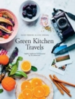 Green Kitchen Travels : Healthy Vegetarian Food Inspired by Our Adventures