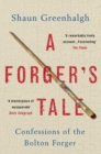 A Forger's Tale : Confessions of the Bolton Forger - Book