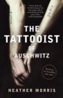 The Tattooist of Auschwitz : Based on an incredible true story