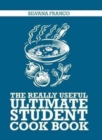 The Really Useful Ultimate Student Cookbook - Book