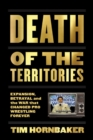 Death Of The Territories : Expansion, Betrayal and the War That Changed Pro Wrestling Forever - Book