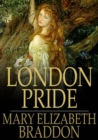 London Pride : Or When the World was Younger