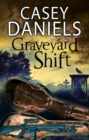 Graveyard Shift : A paranormal mystery