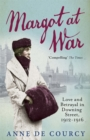 Margot at War : Love and Betrayal in Downing Street, 1912-1916