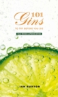 101 Gins To Try Before You Die : Fully Revised and Updated Edition - Book
