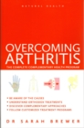 Natural Health: Overcoming Arthritis : A Doctor's Guide to Self-care