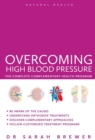 Overcoming High Blood Pressure : The Complete Complementary Health Program