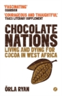 Chocolate Nations : Living and Dying for Cocoa in West Africa