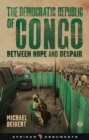 The Democratic Republic of Congo : Between Hope and Despair