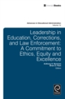 Leadership in Education, Corrections and Law Enforcement : A Commitment to Ethics, Equity and Excellence