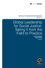 Global Leadership for Social Justice : Taking it from the Field to Practice