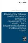 Discretionary Behavior and Performance in Educational Organizations : The Missing Link in Educational Leadership and Management