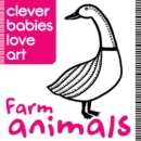Clever Babies Love Art : Farm Animals