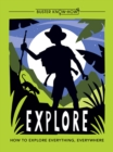 Explore : How to explore everything, everywhere - Book