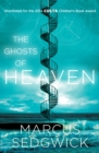The Ghosts of Heaven : Shortlisted for the Cilip Carnegie Medal 2016