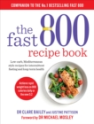 The Fast 800 Recipe Book : Low-carb, Mediterranean style recipes for intermittent fasting and long-term health - Book