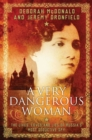 A Very Dangerous Woman : The Lives, Loves and Lies of Russia's Most Seductive Spy - eBook