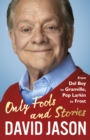 Only Fools and Stories : From Del Boy to Granville, Pop Larkin to Frost