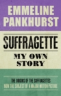 Suffragette : My Own Story
