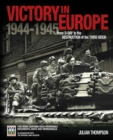 IWM Victory in Europe Experience : From D-Day to the Destruction of the Third Reich