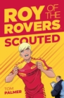 Roy Of The Rovers : Scouted (Fiction 1)