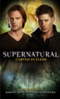 Supernatural - Carved in Flesh : The Official Companion Season 6