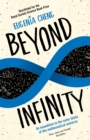 Beyond Infinity : An expedition to the outer limits of the mathematical universe - Book