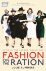 Fashion on the Ration : Style in the Second World War