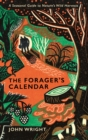 The Forager's Calendar : A Seasonal Guide to Nature's Wild Harvests - Book