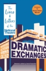 Dramatic Exchanges : The Lives and Letters of the National Theatre - Book