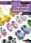 20 to Crochet : Crocheted Baby Shoes