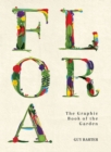 Flora : The Graphic Book of the Garden - Book