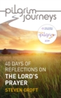 Pilgrim Journeys: The Lord's Prayer