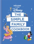 Disney: The Simple Family Cookbook - Book