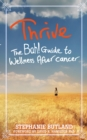 Thrive : The Bah! Guide to Wellness After Cancer