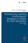 Transforming Learning Environments : Strategies to Shape the Next Generation