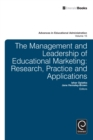 Management and Leadership of Educational Marketing : Research, Practice and Applications