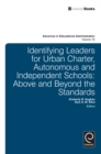 Identifying Leaders for Urban Charter, Autonomous and Independent Schools : Above and Beyond the Standards