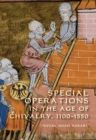 Special Operations in the Age of Chivalry, 1100-1550 - eBook