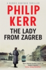 The Lady From Zagreb : Bernie Gunther Thriller 10 - Book