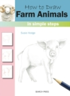 How to Draw: Farm Animals : In Simple Steps